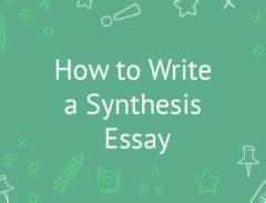 How to Write a Synthesis Essay ChiefEssaysNet
